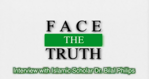 Face the Truth: Interview with Dr. Bilal Philips